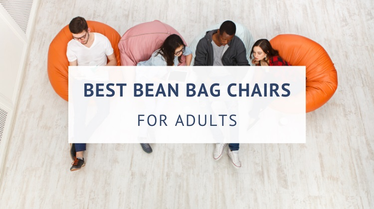 Best bean bag chairs for adults