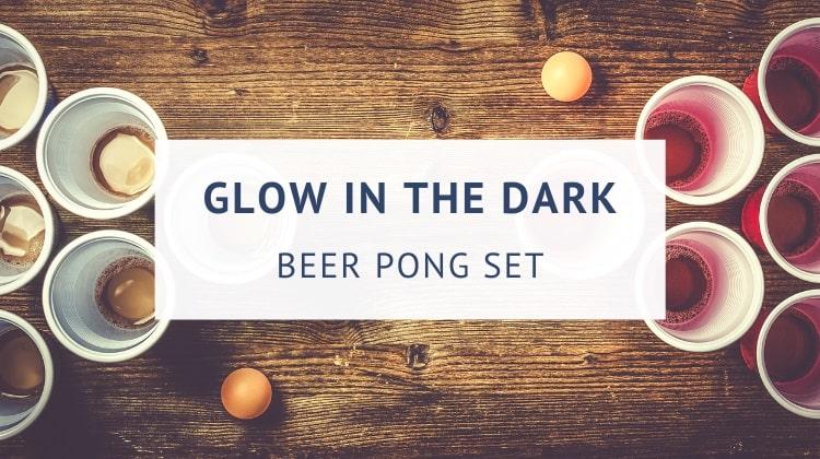Glow in the dark beer pong set