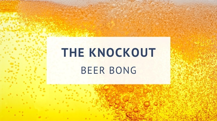 Knockout beer bong