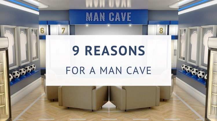 Reasons you need a man cave