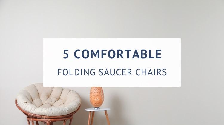 Best folding saucer chairs