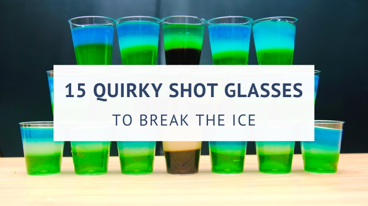 Funny and quirky shot glasses