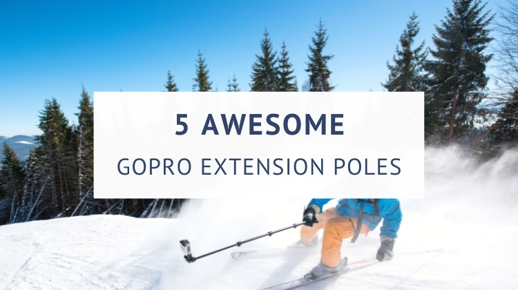 Best GoPro extension poles and sticks